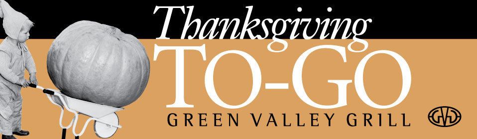 Green Valley Grill Thanksgiving To-Go